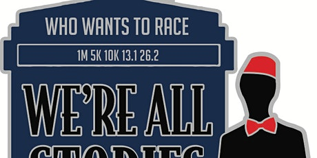2021 WHO Wants to Race 1M 5K 10K 13.1 26.2-Participate from Home. Save $5 tickets