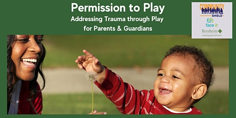 Permission to Play: Addressing Trauma through Play for Parents & Guardians tickets