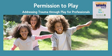 Permission to Play: Addressing Trauma through Play for Professionals tickets