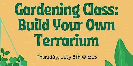 Gardening Class: Build Your Own Terrarium tickets