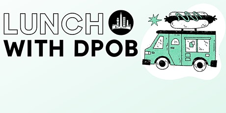LUNCH WITH DPOB tickets