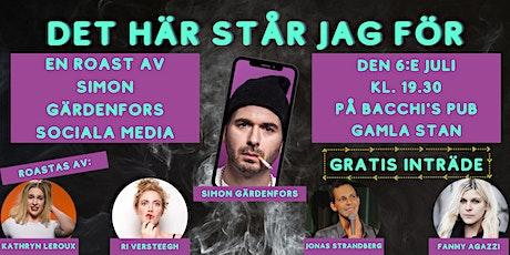 Det här står jag för - En roast av Simon Gärdenfors sociala media tickets