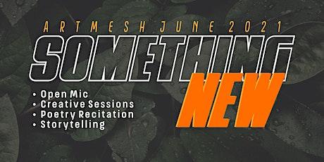 ArtMesh - Open Mic, Creative Session tickets