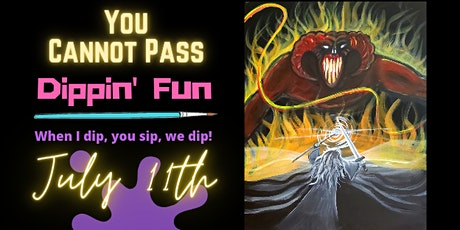 You Cannot Pass! Paint And Sip tickets