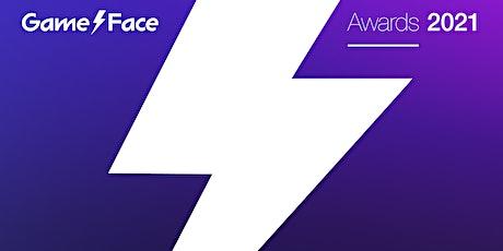GameFace Awards biglietti