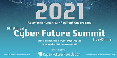 6th Annual Cyber Future Summit 2021