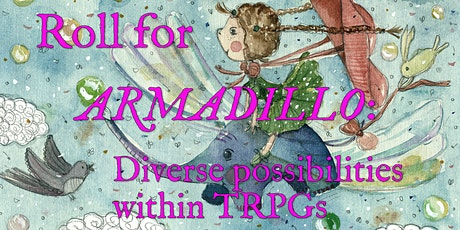 Roll for Armadillo: Diverse Possibilities in TRPGs tickets