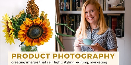 Product Photography: Creating Images That Sell  ONLINE SESSION tickets
