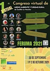 FERUMA 2021 CONGRESO VIRTUAL  DE MEDIO AMBIENTE Y TURISMO RURAL DE CLM entradas