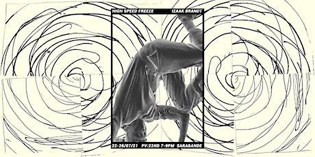 High Speed Freeze: Solo Exhibition by Izaak Brandt tickets