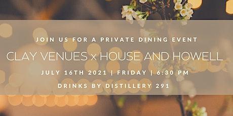 CLAY Venues  x  H&H Social x 291 Distillery  Pop Up Dinner tickets