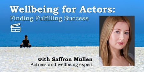 Wellbeing for Actors: Finding fulfilling success tickets