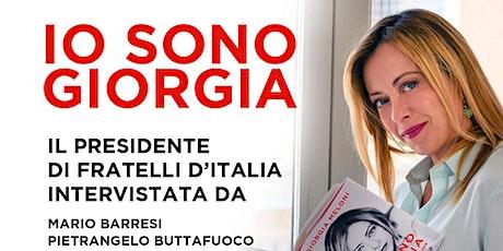 """Presentazione del libro """"Io sono Giorgia"""" di Giorgia Meloni biglietti"""