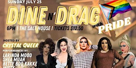 Dine N Drag @ The Salt House! tickets