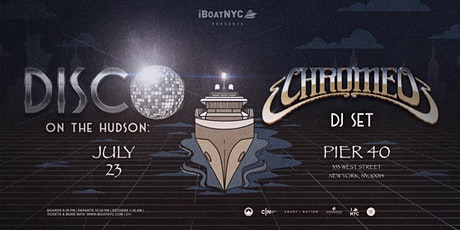 CHROMEO Presents Disco on the Hudson NYC Boat Party tickets