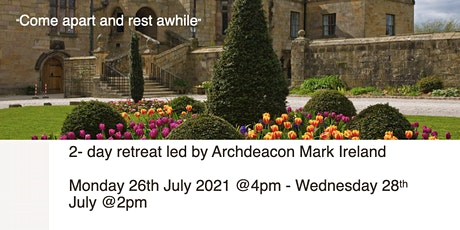 Residential Retreat - Come Apart and Rest Awhile  - Archdeacon Mark Ireland tickets