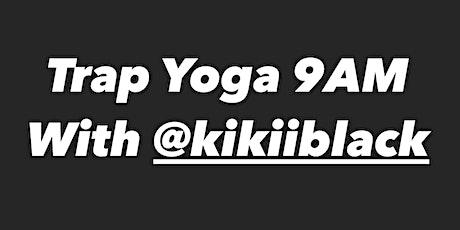 Trap Yoga With @kikiiblack ( Ebony Fit Weekend) tickets