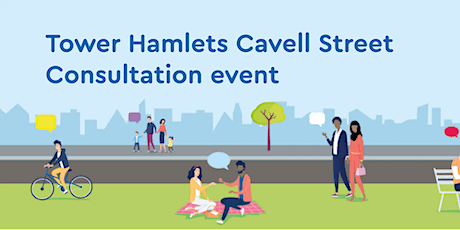 Tower Hamlets Cavell Street Consultation event tickets