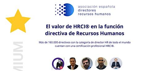 El valor de HRCI® en la función directiva de Recursos Humanos entradas