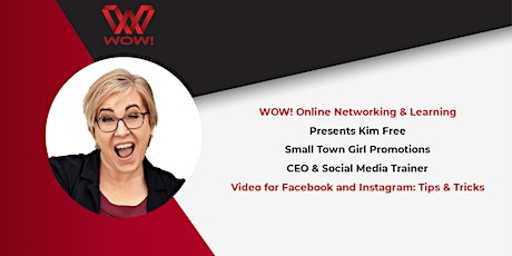 Video for Facebook & Instagram: Tips & Tricks -WOW! Networking & Learning tickets