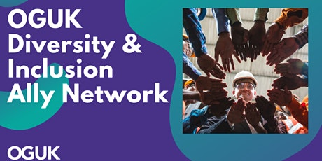 OGUK Diversity & Inclusion Ally Network Introduction Session tickets