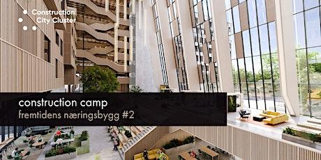 Construction Camp: Fremtidens næringsbygg #2 tickets
