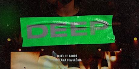 DEEP - 19/06 ingressos