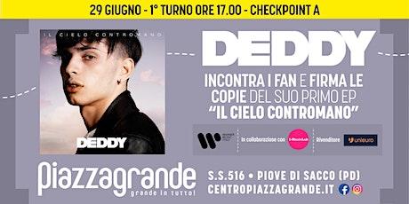 DEDDY Firmacopie - 1° turno ore 17:00 - Checkpoint A biglietti