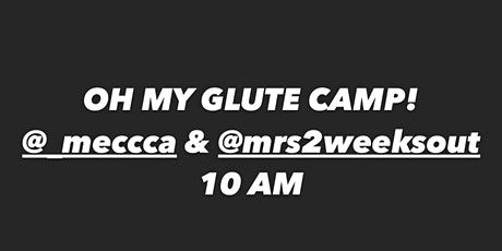 Oh My Glute Camp With @_meccca & @mrs2weeksout ( Ebony Fit Weekend) tickets