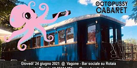 Octopussy Cabaret biglietti