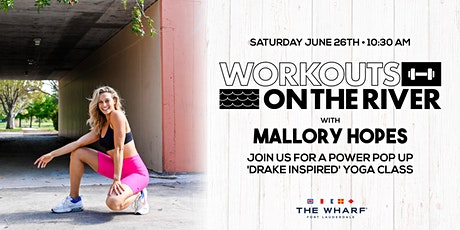 Workouts on the River at The Wharf FTL with Mallory Hopes! tickets
