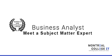 Meet a Subject Matter Expert in Business Analyst in Information Technology tickets