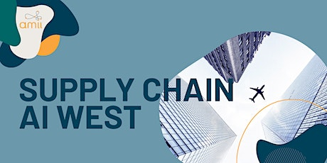 Supply Chain AI West: Accelerator Program Info Session  - June 22 tickets
