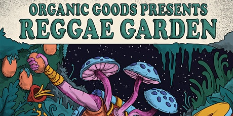 Reggae Garden Show #1 with Organically Good Trio & Green Lion Crew tickets