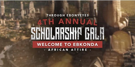 Through Ebony Eyes 4th Annual Scholarship Gala - Welcome to Ebkonda tickets