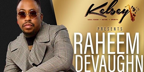 Raheem DeVaughn  Live  @ Kelsey's   Two Shows  6 pm &  9 pm tickets