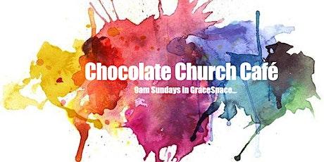 18th July Chocolate Church Café tickets