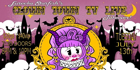 Eureeka Starfish's ClownTownTV Takeover LIVE feat Chatty the Mime tickets