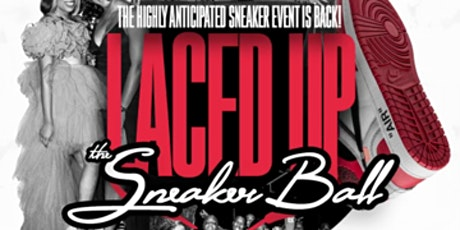 Laced Up - The Sneaker Ball Event tickets
