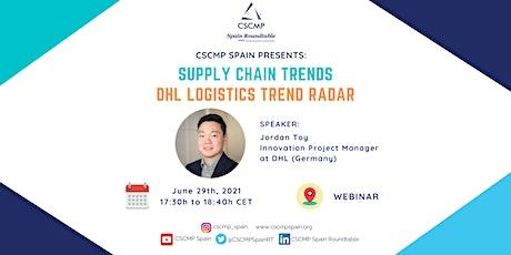 "CSCMP Spain Webinar ""Supply Chain Trends: DHL Logistics Trend Radar"" entradas"