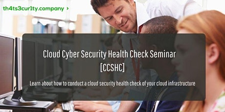 Cloud Cyber Security Health Check Seminar (CCSHC) by th4ts3cur1ty.company tickets