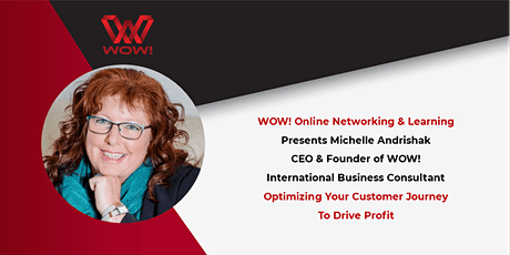 Optimizing Your Customer Journey To Drive Profit - WOW! Online Networking tickets