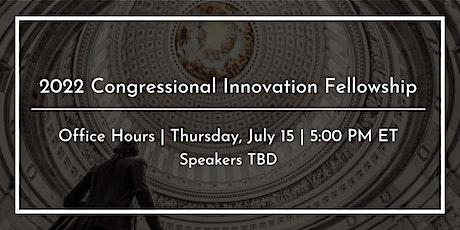 2022 Congressional Innovation Fellowship Recruitment Event: Office Hours tickets