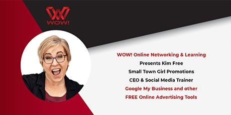 Google My Business and other FREE Online Advertising Tools -WOW! Networking tickets