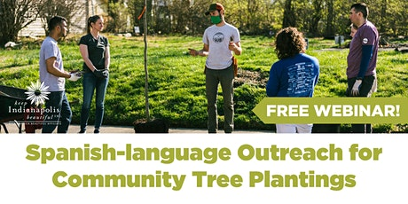 Spanish-language Outreach for Community Tree Plantings tickets
