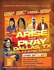 "Arise & Pray 2021 Dallas ""Forerunners Arise"" boletos"