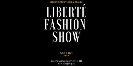 Liberté Creations & Design: Secret Location Fashion Show tickets