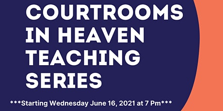 Courtrooms of Heaven Teaching Series tickets