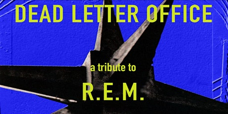 An Evening with DEAD LETTER OFFICE - A Tribute to R.E.M at 1904 Music Hall tickets