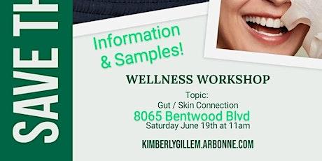 Wellness Workshop - Gut/Skin Connection tickets